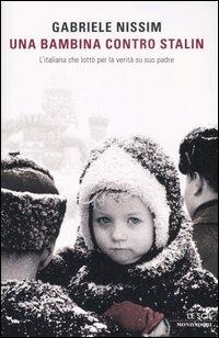 Una bambina contro Stalin. L'italiana che lottò per la verità su suo padre
