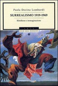 Surrealismo 1919-1969. Ribellione e immaginazione. Ediz. illustrata