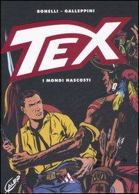 Tex. I mondi nascosti