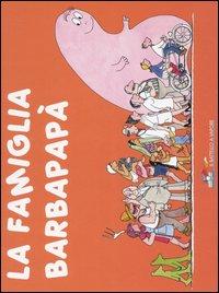 La famiglia Barbapapà. Ediz. illustrata