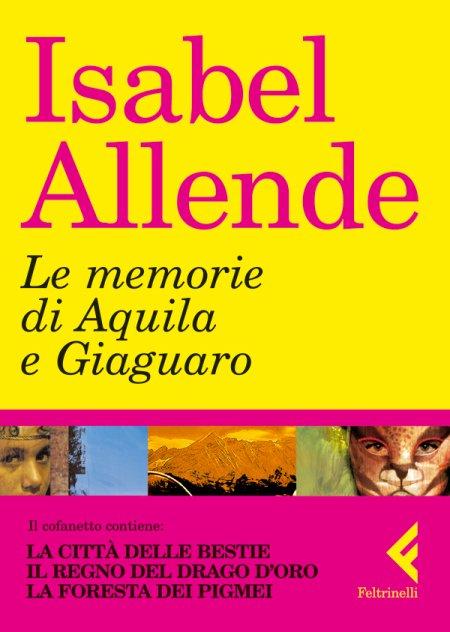 Le memorie di Aquila e Giaguaro: La città delle bestie-Il regno del Drago d'oro-La foresta dei pigmei