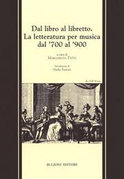 Dal libro al libretto. La letteratura per musica dal '700 al '900