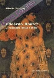Edoardo Boutet. Il romanzo della scena