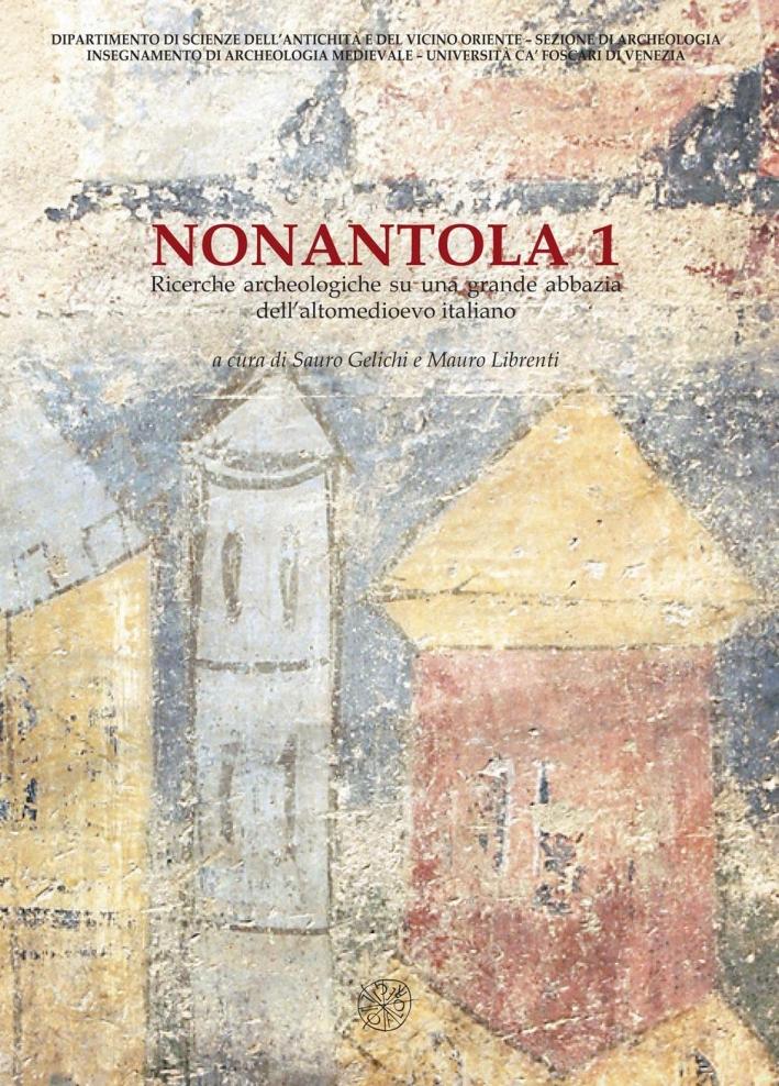 Nonantola. Vol. 1: Ricerche archeologiche su una grande abbazia dell'altomedioevo italiano