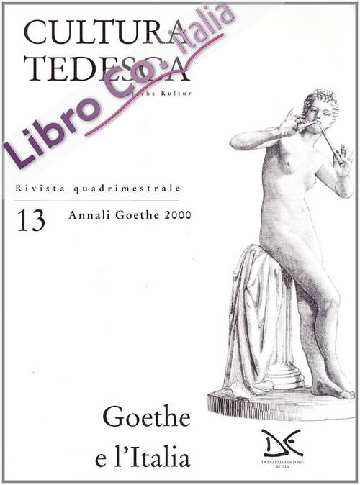 Cultura tedesca (2000). Vol. 13: Goethe e l'Italia