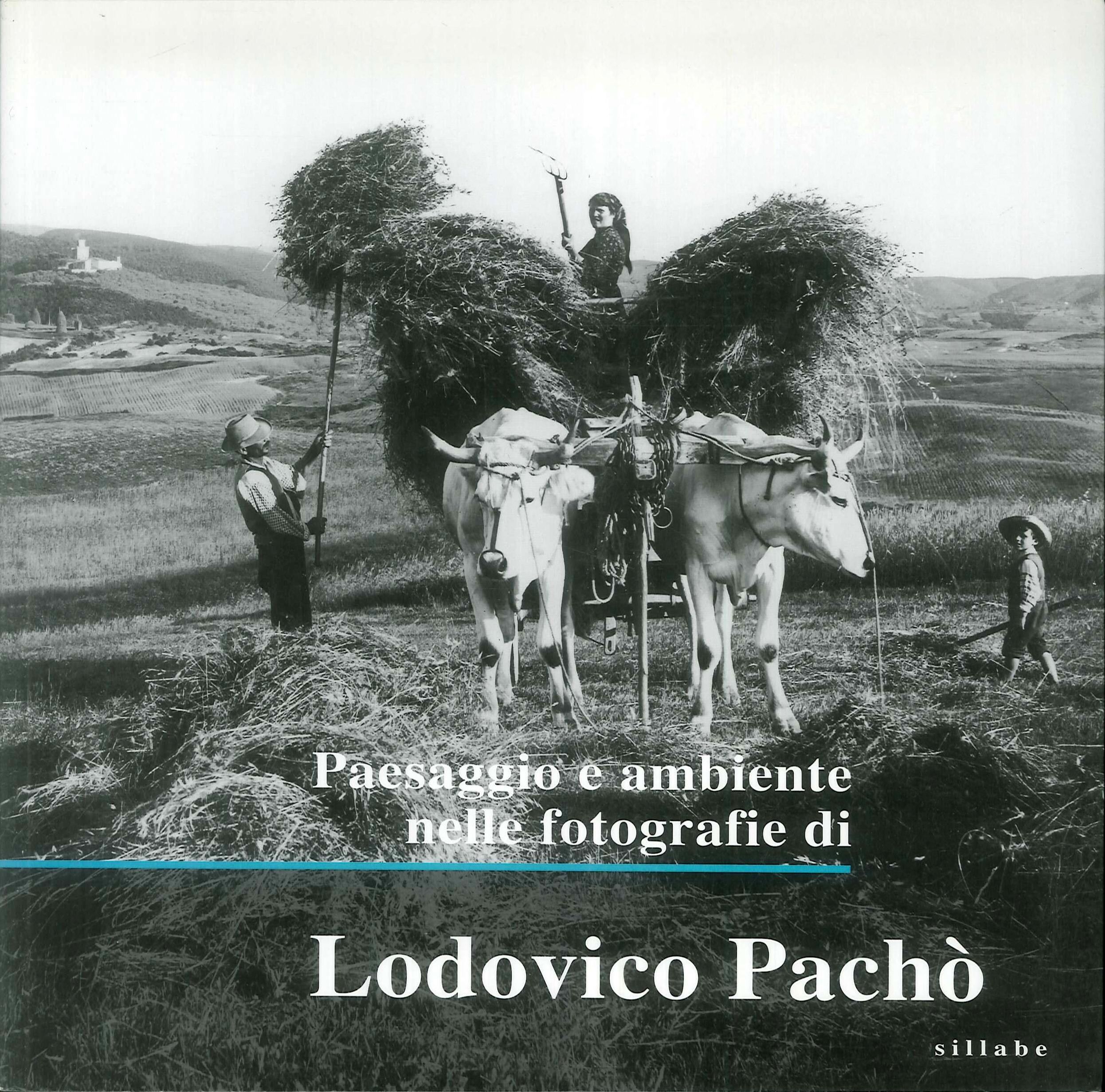 Paesaggio e ambiente nelle fotografie di Lodovico Pachò