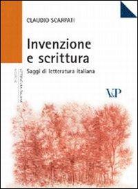 Invenzione e scrittura. Saggi di letteratura italiana