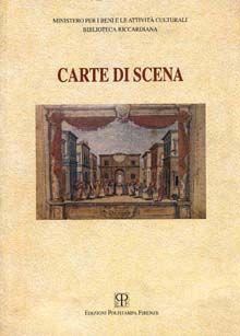 Carte di scena. (Unito: Manoscritti teatrali della Biblioteca Riccardiana di Firenze)
