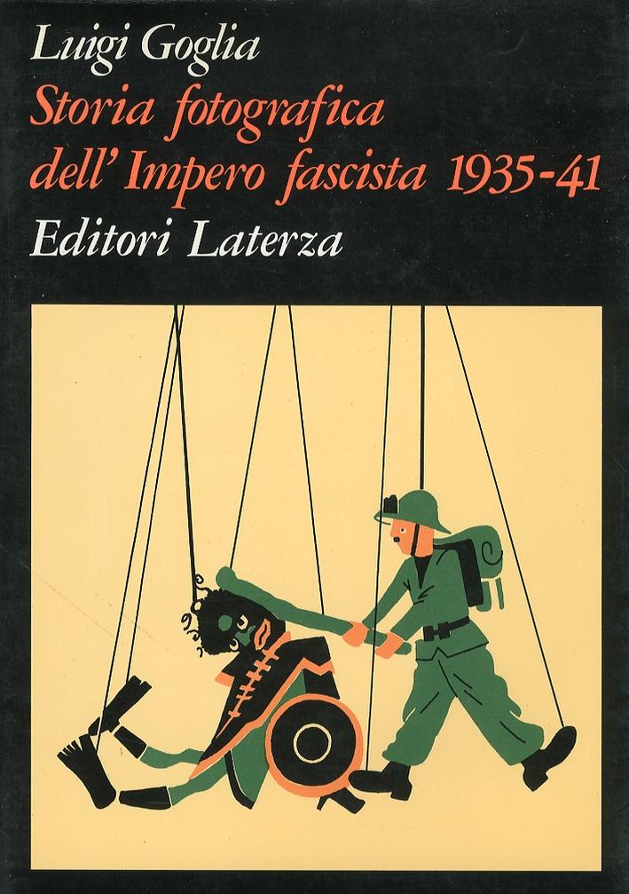 Storia Fotografica dell' Impero Fascista 1935-1941