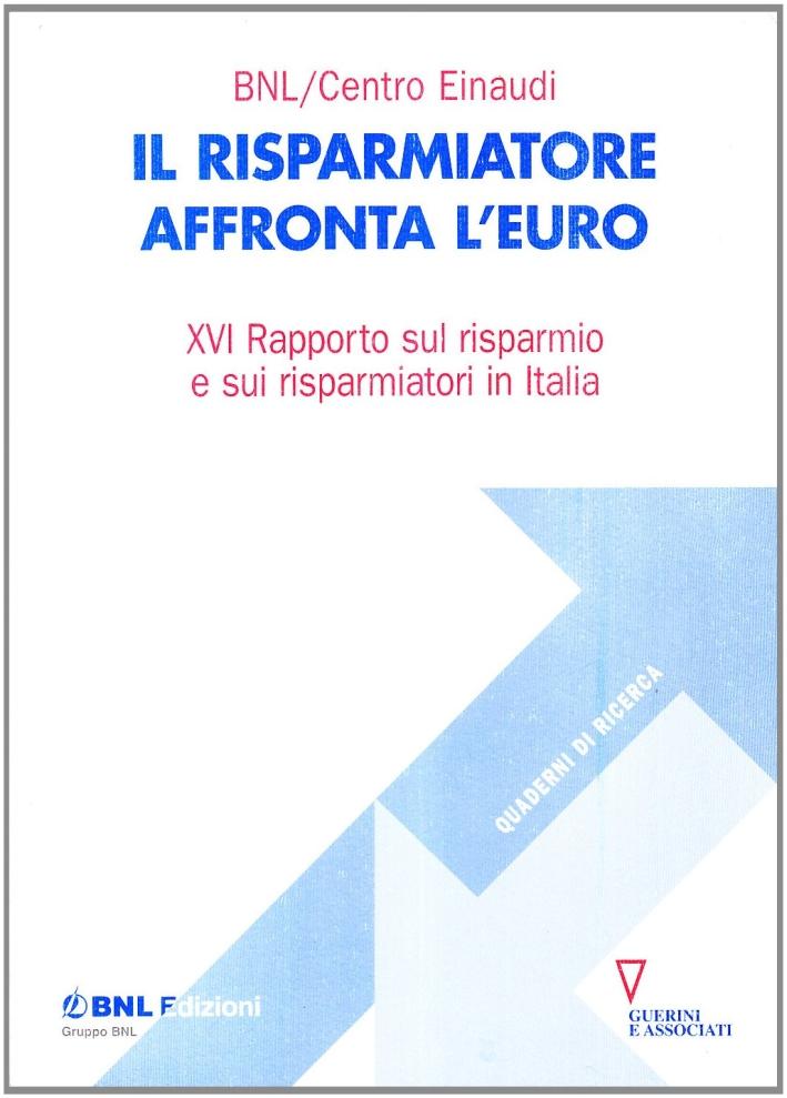 Il risparmiatore affronta l'euro. 16º rapporto sul risparmio e sui risparmiatori in Italia