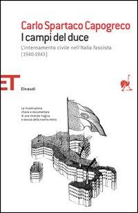 I campi del Duce. L'internamento civile nell'Italia fascista (1940-1943).