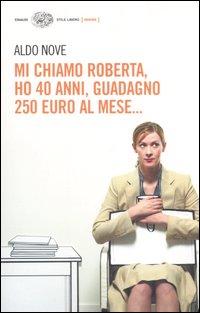 Mi chiamo Roberta, ho 40 anni, guadagno 250 euro al mese....