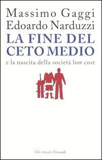 La fine del ceto medio e la nascita della società low cost