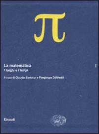 La Matematica. Vol. 1: i Luoghi e i Tempi