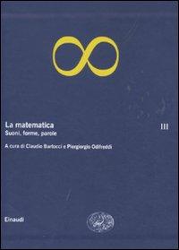 La Matematica. Vol. 3: Suoni, Forme, Parole