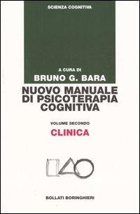 Nuovo manuale di psicoterapia cognitiva. Vol. 2: Clinica