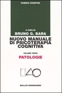 Nuovo manuale di psicoterapia cognitiva. Vol. 3: Patologie