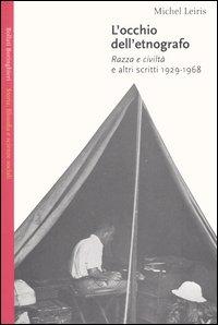 L'occhio dell'etnografo. Razza e civiltà e altri scritti 1929-1968