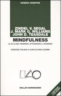Mindfulness. Al di là del pensiero, attraverso il pensiero. Con 2 CD Audio