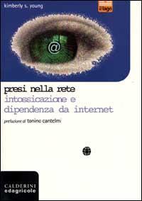 Presi nella rete. Intossicazione e dipendenza da Internet