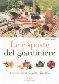 Le Risposte del Giardiniere. Il Consulente di Chi Ama il Giardino