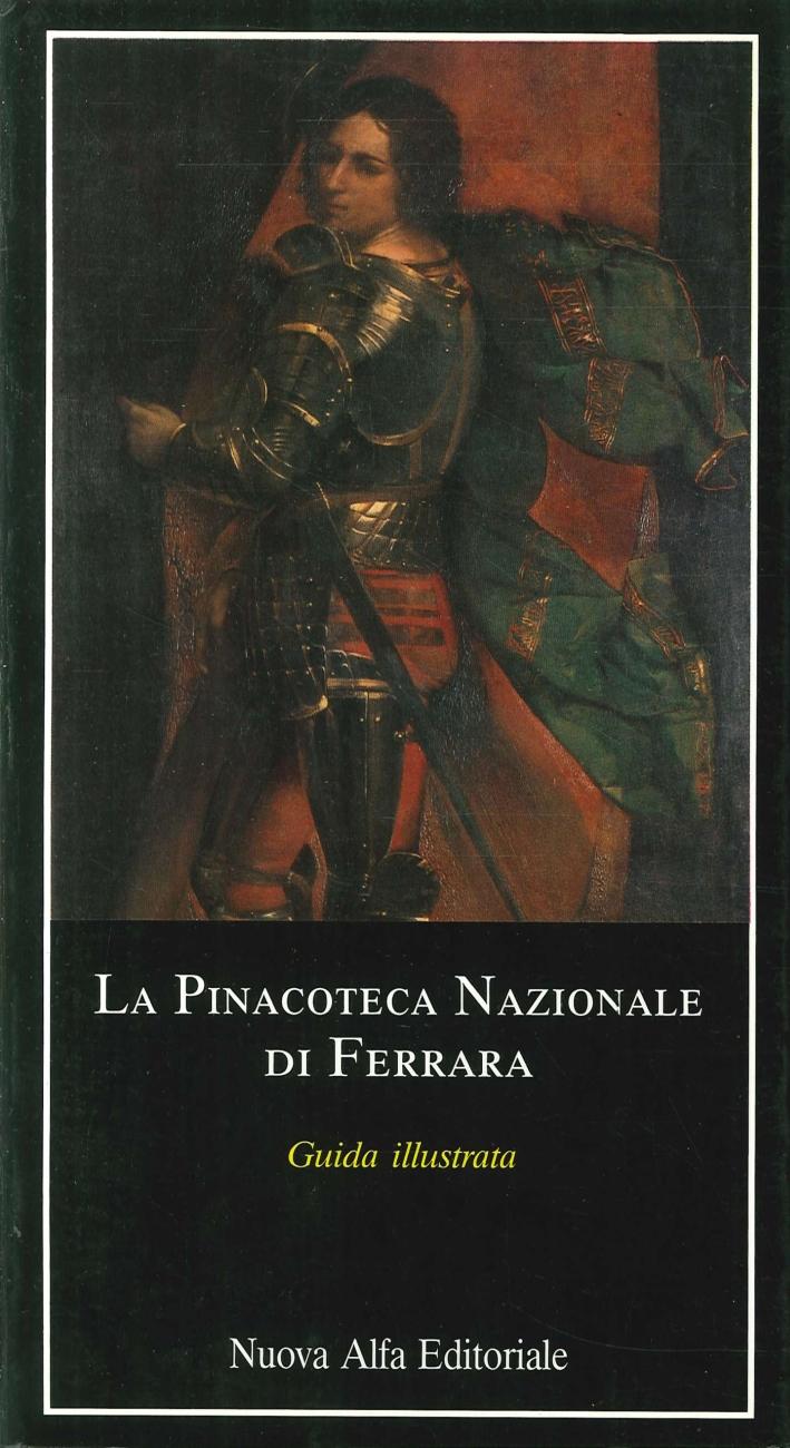 Pinacoteca nazionale di Ferrara. Guida illustrata.