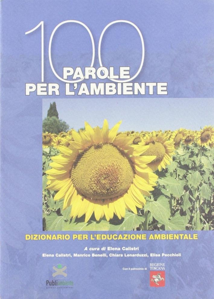 100 Parole per L'Ambiente. Dizionario per L'Educazione Ambientale