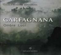 Garfagnana. Ombre e Luci