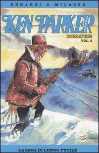La saga di Lungo Fucile. Ken Parker collection. Vol. 5
