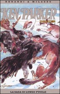 La saga di Lungo Fucile. Ken Parker collection. Vol. 6