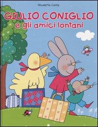 Giulio Coniglio e gli amici lontani.