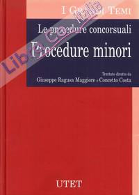 Le Procedure Concorsuali. Procedure Minori