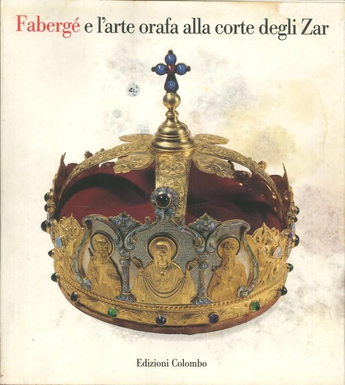 Fabergé e l'arte orafa alla corte degli Zar.