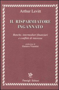 Il Risparmiatore Ingannato. Banche, Intermediari Finanziari e Conflitti di Interesse