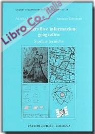 Cartografia e informazione geografica. Storia e tecniche