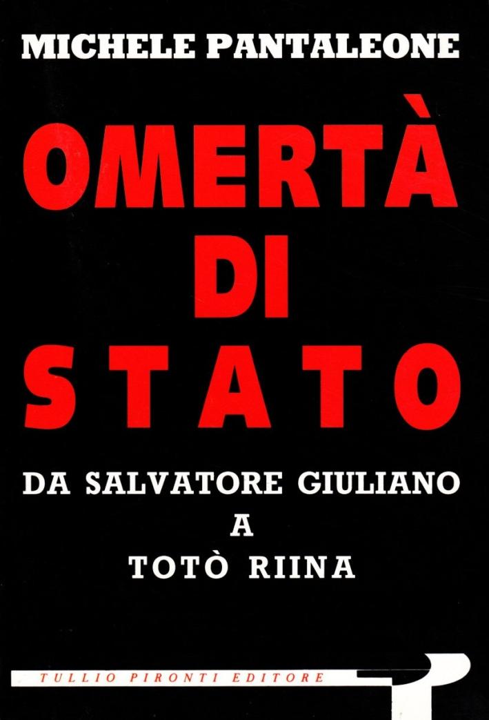 Omertà di Stato. Da Salvatore Giuliano a Totò Riina.