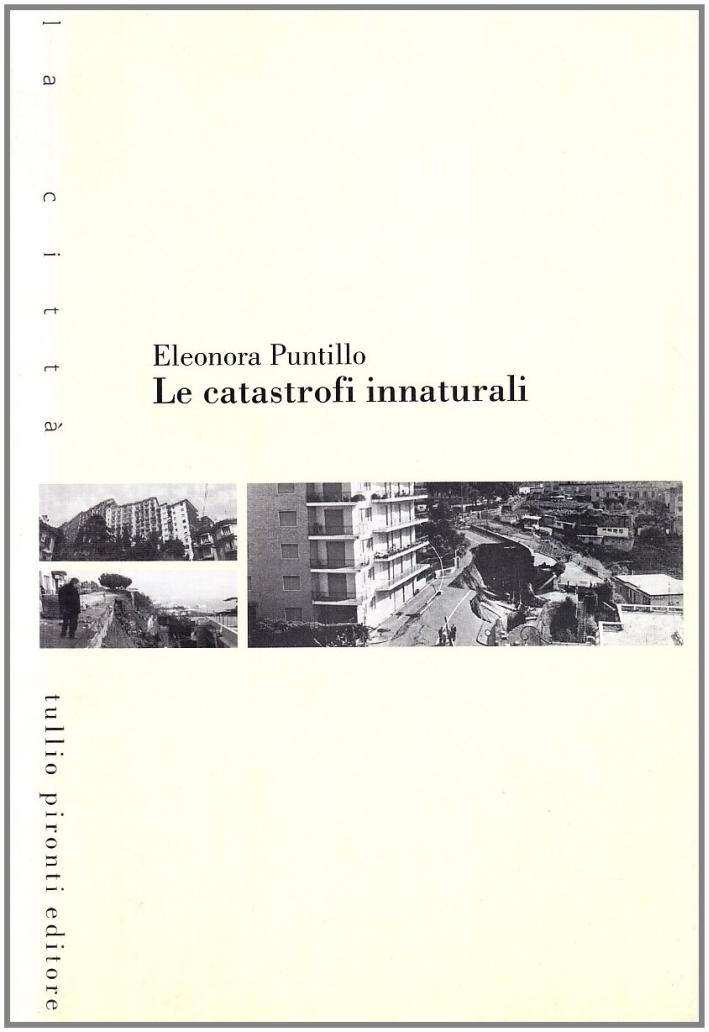 Le catastrofi innaturali.