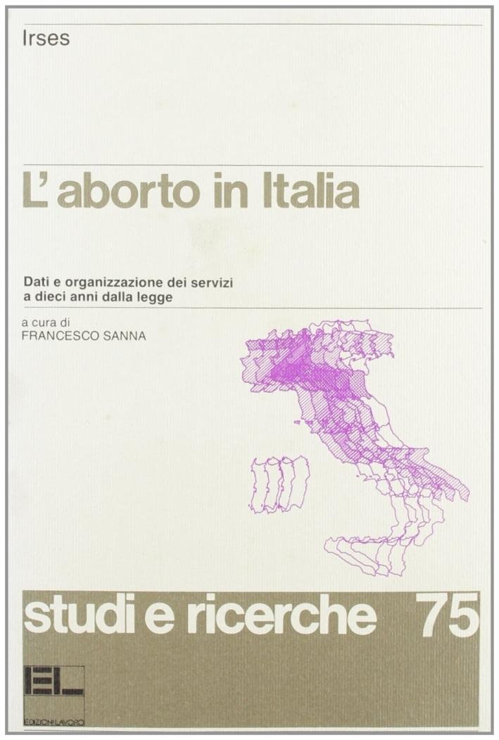 L'aborto in Italia. Dati e organizzazione dei servizi a 10 anni dalla legge