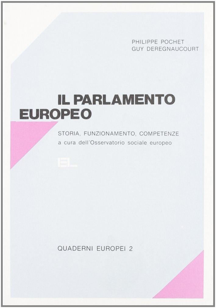 Il parlamento europeo. Storia, funzionamento e competenze.