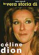 La vera storia di Celine Dion.