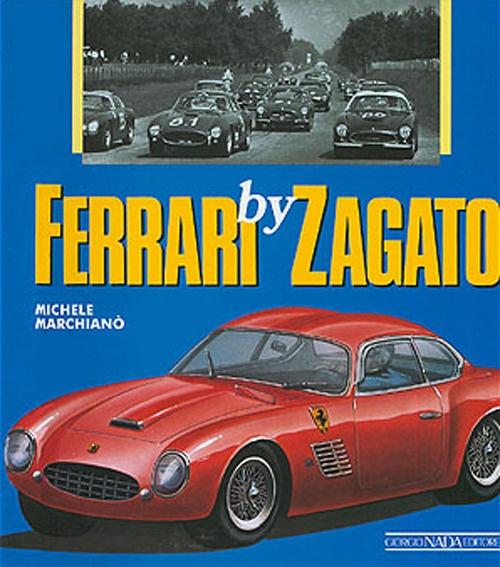 Ferrari by Zagato. Ediz. illustrata