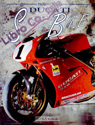 Ducati Superbike. Ediz. illustrata