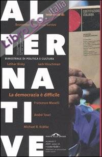 Alternative (2005). Vol. 5: La democrazia è difficile.