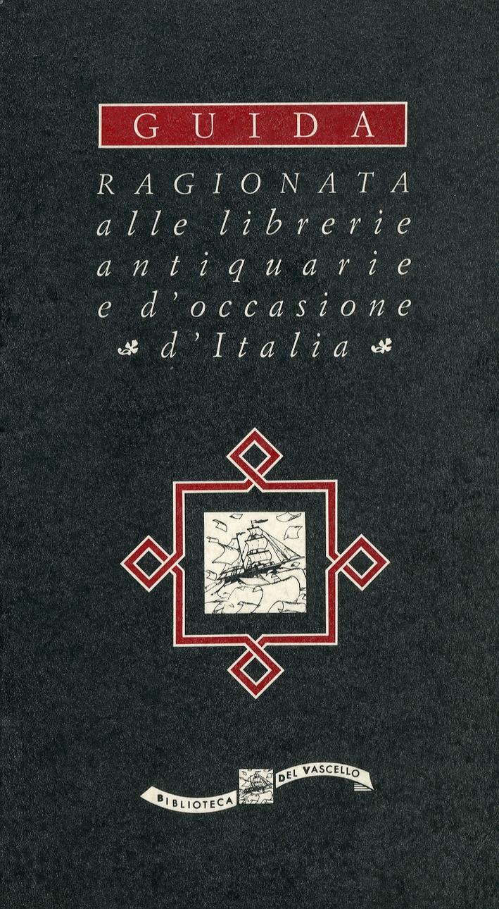 Guida Ragionata alle Librerie Antiquarie e d'occasione d' Italia
