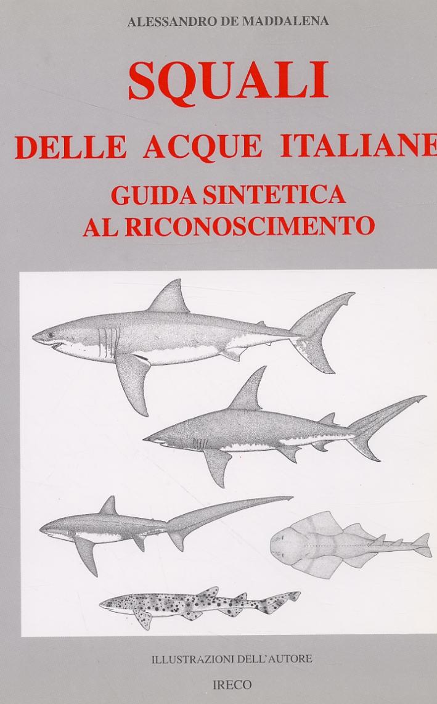 Squali delle Acque Italiane. Guida Sintetica al Riconoscimento