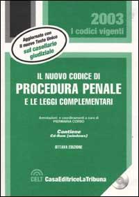 Il nuovo codice di procedura penale e le leggi complementari. Con CD-ROM