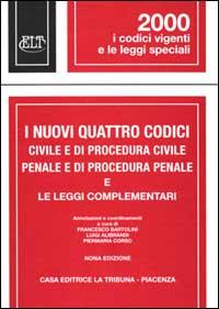 I nuovi quattro codici civile e di procedura civile, penale e di procedura penale e le leggi complementari