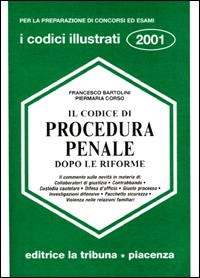 Il codice di procedura penale dopo le riforme