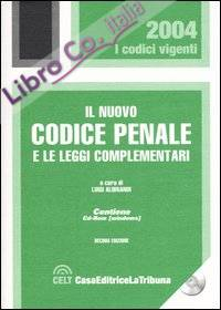 Il nuovo codice penale e le leggi complementari. Con CD-ROM