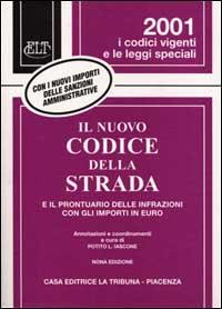 Il nuovo codice della strada e il prontuario delle infrazioni con gli importi in Euro